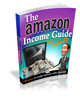 Thumbnail The Amazon Income Guide (E-book and 20 Articles)