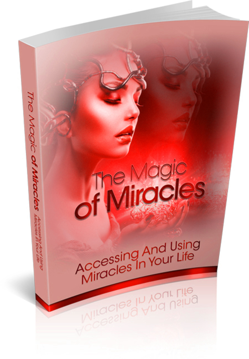 Product picture Accessing And Using Miracles In Your Life