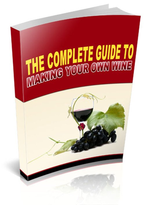 Product picture Complete Guide To Making Your Own Wine